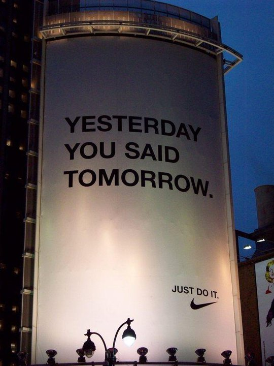 nike, yesterday you said tomorrow